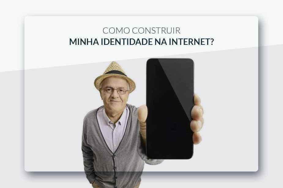 Como construir minha identidade na internet
