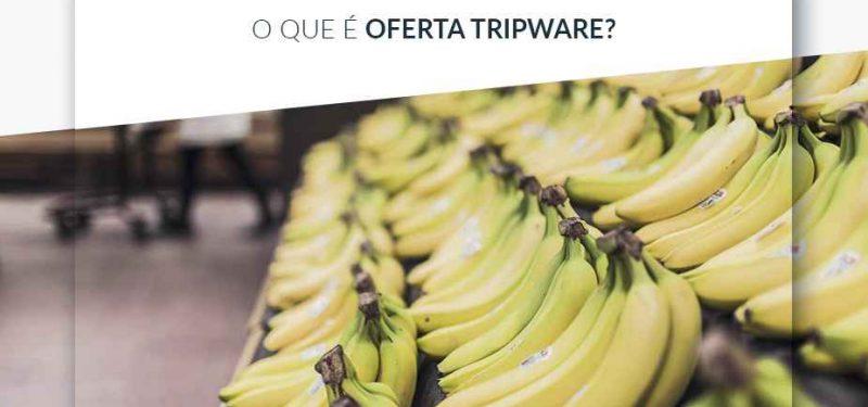 Oferta Tripware, O que é? Você Sabe a Respeito?